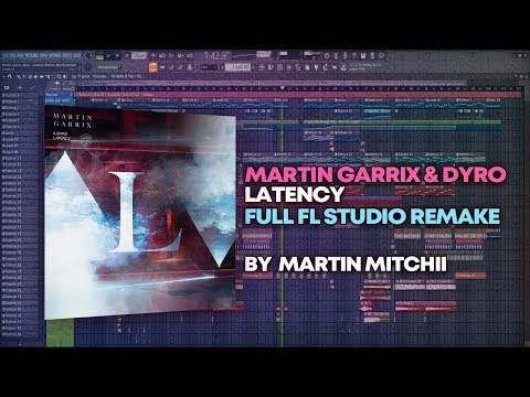 Martin Garrix & Dyro - Latency [FULL FL Studio Remake + FREE FLP]