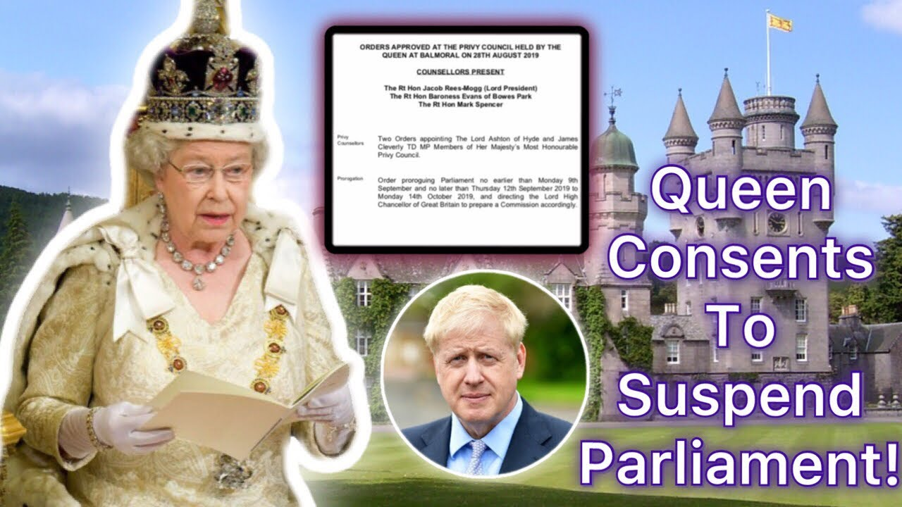 Queen Elizabeth (From Balmoral) Gives Consent To Suspend / Prorogue  Parliament 2019!