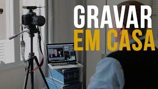 Como Montar um Setup Para Gravar Seus Vídeos