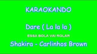 Karaoke Internazionale - Dare ( La la la ) Brazil 2014 - Shakira - Carlinhos Brown ( Lyrics )