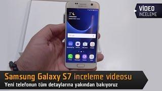 Samsung Galaxy S7 inceleme videosu