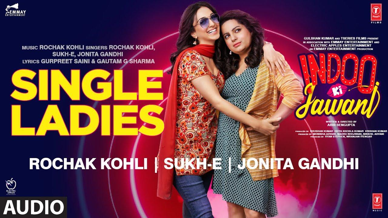 Single Ladies – Indoo Ki Jawani Mp3 Hindi Song 2020 Free Download