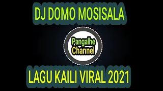 Download DJ. DOMO MOSISALA ----- LAGU KAILI VIRAALL 2021