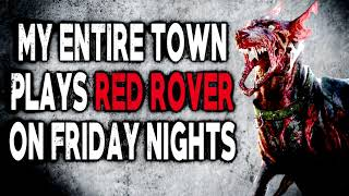 """My Entire Town Plays Red Rover on Friday Nights"" 