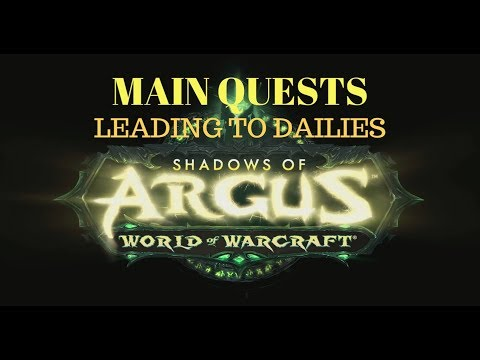 WOW Patch 7.3: Shadows of Argus! - Main Quests