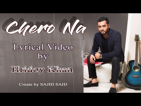 Chero na | Hridoy Khan | Lyrical Video | Bangla new song 2017