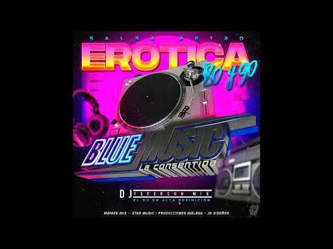 🇻🇪🔥 SALSA EROTICA BLUE MUSIC EL CIELO MUSICAL 2020 DJ YEFERSON MIX 🇻🇪🔥