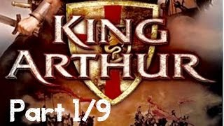 King Arthur-Full Play Through-Part 1/9