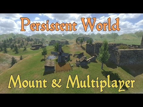 Mount and Multiplayer: Persistent World