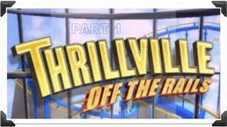 Thrillville Off The Rails: Park Manager in Training (Part 1)