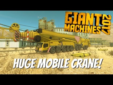 Giant Machines 2017 Gameplay- EP 2 - Huge Mobile Crane!