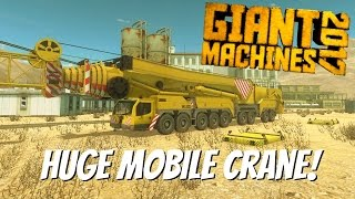 Giant Machines 2017 Gameplay- EP 2 - Huge Mobile Crane!