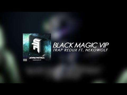 StrachAttack - Black Magic VIP [Trap Redux] Ft. NekoWolf