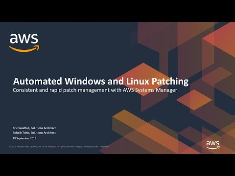 Automated Windows And Linux Patching - AWS Online Tech Talks