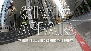 'Civic Affair' trailer / full video now live on twskate.com - TransWorld SKATEboarding