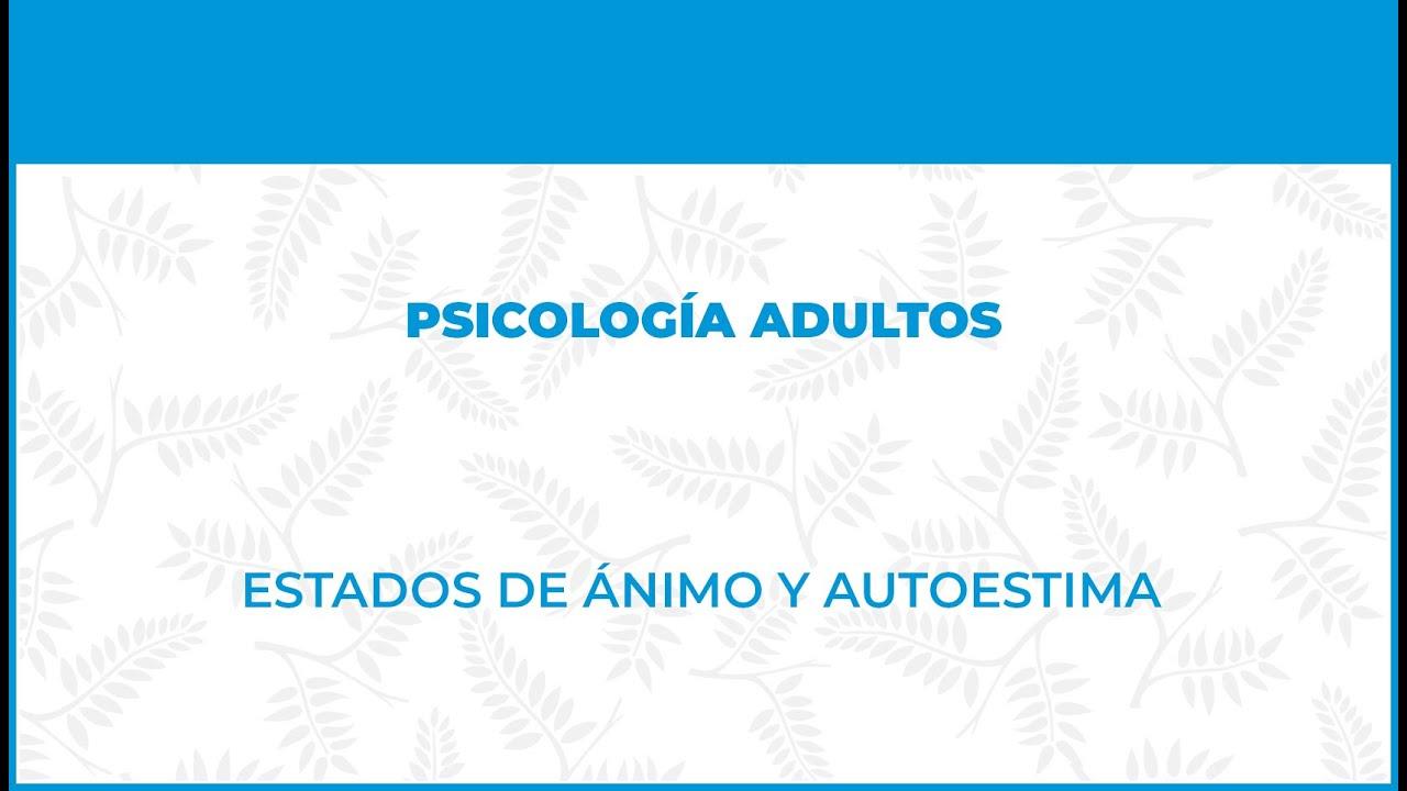 Estados de Ánimo y Autoestima - FisioClinics Psicología - Bilbao, Bilbo Psicología