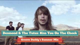 Desmond & The Tutus - Kiss You On The Cheek (Groove Daddy