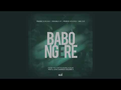 Babongere   Frank Duniano  Double Jay  Big Zoe & Prince Mshindi Official Audio