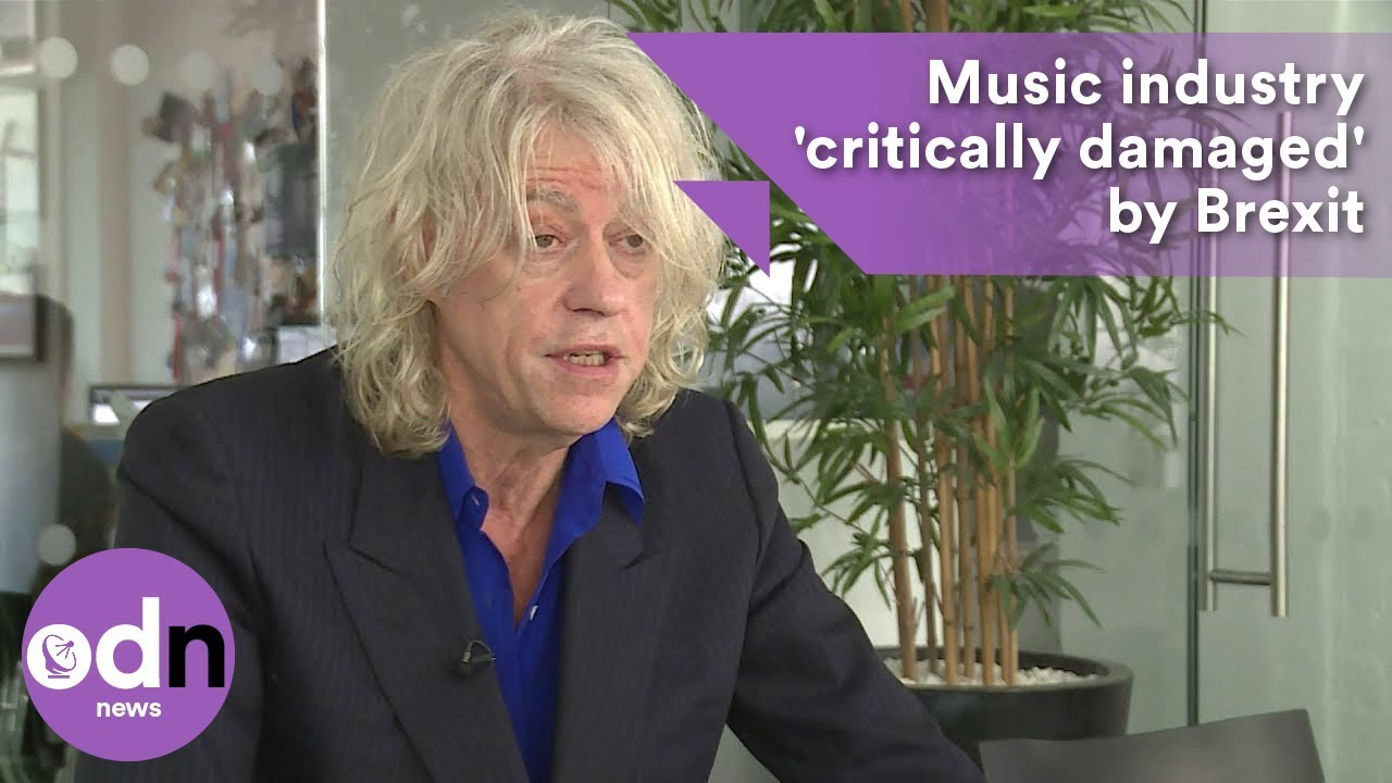 Music industry will be 'critically damaged' by Brexit, says Bob Geldof