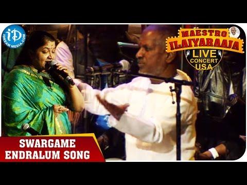 Maestro Ilaiyaraaja Live Concert - Swargame Endralum Song - Ilaiyaraaja and Chitra