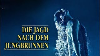 Die Jagd nach dem Jungbrunnen (Abenteuerfilm, Drama, kompletter Film auf Deutsch, kostenlos)