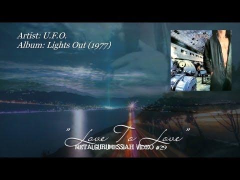 Love To Love - U.F.O. (1977) ~MetalGuruMessiah~