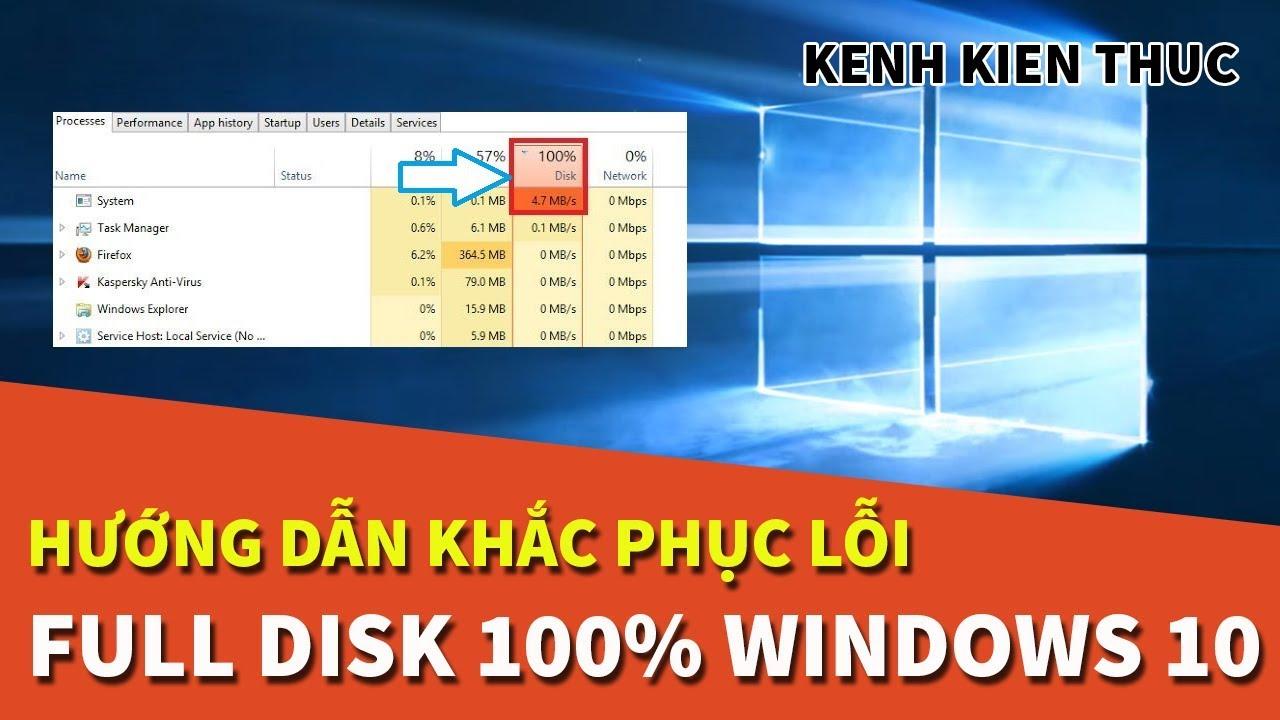 Full Disk 100% Windows 10 | Nguyên nhân và cách khắc phục triệt để