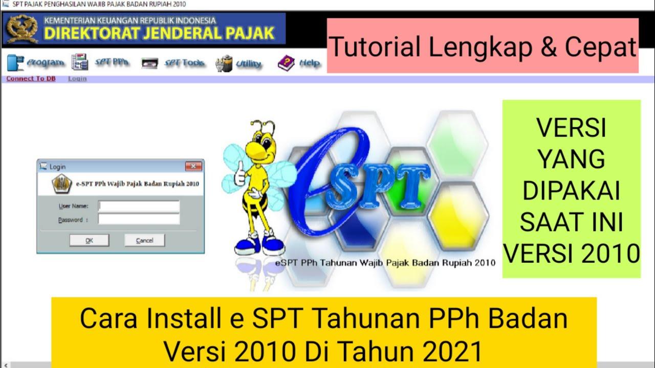 Cara Install E Spt Tahunan Pph Badan Versi 2010 Di Tahun 2021 Youtube