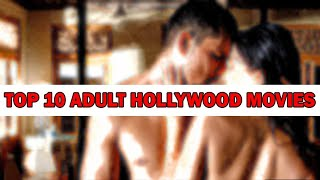 TOP 10 ADULT HOLLYWOOD MOVIES