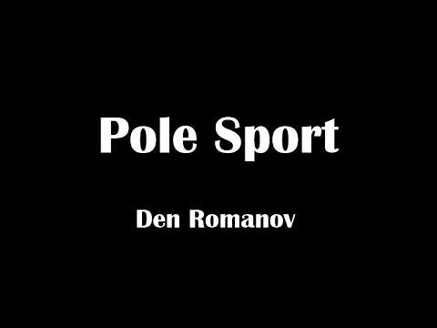 Pole Sport Online - Den Romanov (13.03.2015) at 21-15 Moscow time