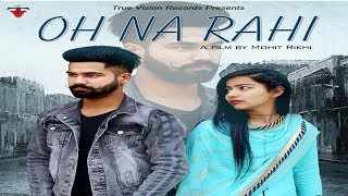 Oh Na Rahi | Cover Song | Gold Boy | Lakhwinder Dhaliwal | True Vision Records
