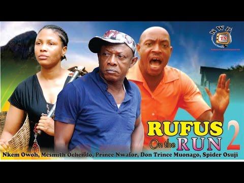 Rufus on the Run 2  - 2015 Latest Nigerian Nollywood Movie