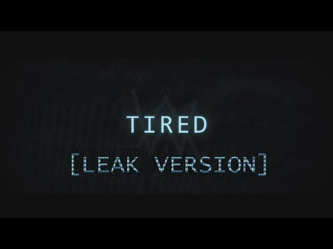 Alan Walker - Tired [Leak Version]