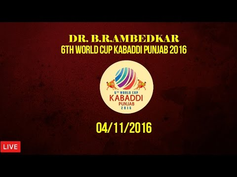 Dr. B. R. Ambedkar 6th World Cup Kabaddi Punjab 2016 | Live | 4th November