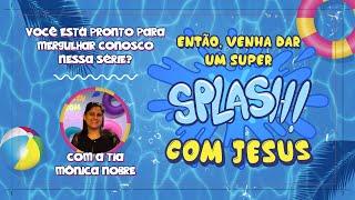 2021-06-06 - Ministério da Infância - Splash com Jesus - Aula 2