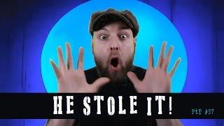 I Can't Believe He Stole It! - FtT #57
