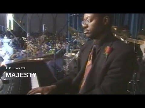 T. D. Jakes - Majesty (Live)