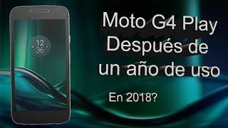 Moto G4 Play Después de un año de uso