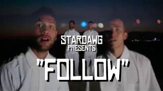 Stardawg - Follow [Official Music Video]