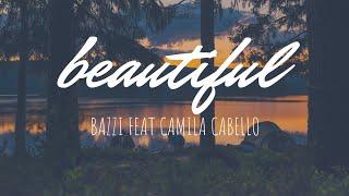 Beautiful - Bazzi Feat Camila Cabello (Lyric)