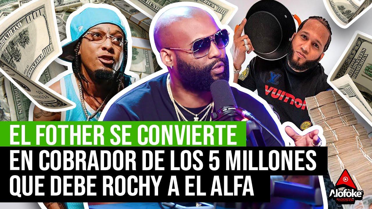Download EL FOTHER SE CONVIERTE EN EL COBRADOR DE LOS 5 MILLONES DE PESOS QUE LE DEBE ROCHY RD A EL ALFA!!!
