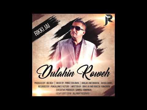 Dulahin Roweh   Rikki Jai   Chutney 2018