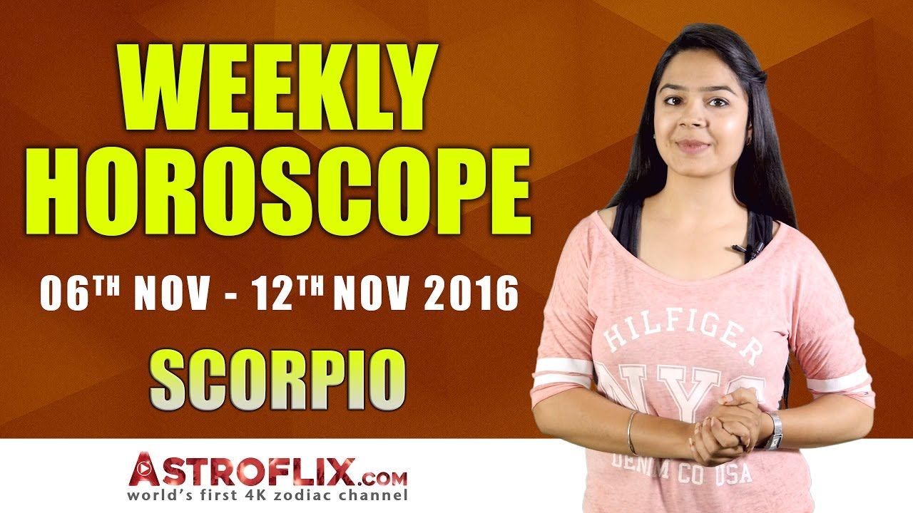 Scorpio | Weekly Horoscope | 6th Nov - 12th Nov | 2016 ...