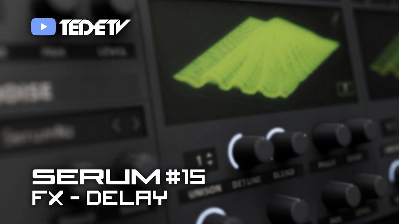 【Xfer Records SERUM 教學#15】FX - Delay