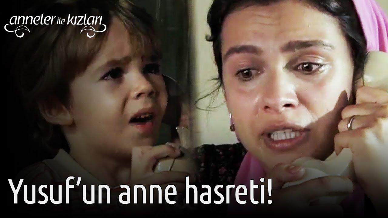 Yusuf'un Anne Hasreti! - Anneler ile Kızları