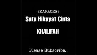 Download Satu Hikayat Cinta - Khalifah  Karaoke Version