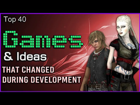 Top 40 Games & Ideas That Changed During Development