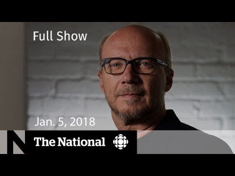 Watch Live: The National for Friday January 5, 2018