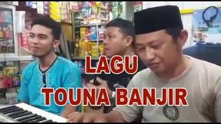 Video Lagu Banjir Touna 2017 download MP3, 3GP, MP4, WEBM, AVI, FLV Agustus 2018