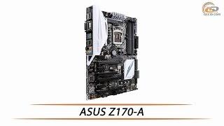 ASUS Z170-A - обзор материнской платы на чипсете Intel Z170
